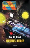 Ben B. Black: Raumschiff Promet - Von Stern zu Stern 11: Zegastos Kinder ★★★★