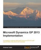 Victoria Yudin: Microsoft Dynamics GP 2013 Implementation