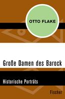 Otto Flake: Große Damen des Barock ★★