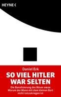 Daniel Erk: So viel Hitler war selten ★★★