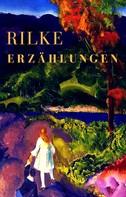 Rainer Maria Rilke: Erzählungen