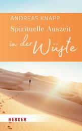 Spirituelle Auszeit in der Wüste - Impulse zum Auftanken