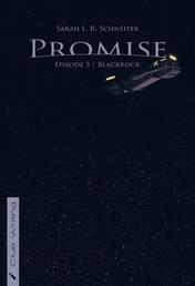 Promise - Episode 3: Blackrock