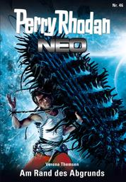 Perry Rhodan Neo 46: Am Rand des Abgrunds - Staffel: Das Große Imperium 10 von 12