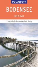 POLYGLOTT on tour Reiseführer Bodensee - 14 individuelle Touren durch die Region