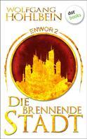 Wolfgang Hohlbein: Enwor - Band 2: Die brennende Stadt ★★★★