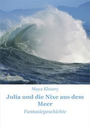 Julia und die Nixe aus dem Meer - Fantasiegeschichte