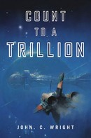 John C. Wright: Count to a Trillion