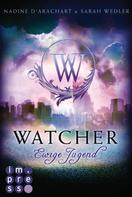 Nadine d'Arachart: Watcher. Ewige Jugend (Die Niemandsland-Trilogie, Band 1) ★★★★