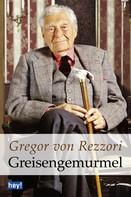 Gregor von Rezzori: Greisengemurmel ★★★★★