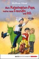 Wolfram Hänel: Mein Katastrophen-Papa, meine neue Freundin und ich ★★★★