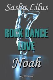 Rock Dance Love_2 - NOAH - Gay Rockstar Romance