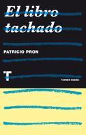 Patricio Pron: El libro tachado