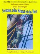 Ernst Steininger: Seemann, deine Heimat ist das Meer – Teil 1 ★★★★
