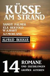Küsse am Strand: 14 Romane und Erzählungen großer Autoren