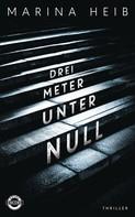 Marina Heib: Drei Meter unter Null ★★★★