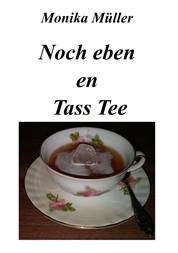 Noch eben en Tass Tee