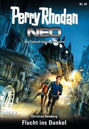 Perry Rhodan Neo 28: Flucht ins Dunkel - Staffel: Vorstoß nach Arkon 4 von 12