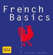 French Basics - Alles, was man braucht, um sich wie Gott in Frankreich zu fühlen...