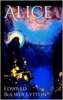 Edward Bulwer Lytton: Alice