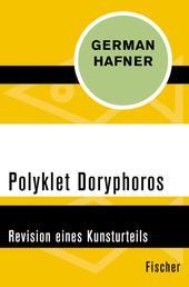 Polyklet Doryphoros - Revision eines Kunsturteils