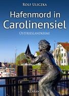Rolf Uliczka: Hafenmord in Carolinensiel. Ostfrieslandkrimi ★★★★