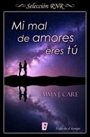 Emma J. Care: Mi mal de amores eres tú