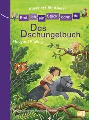 Erst ich ein Stück, dann du! Klassiker - Das Dschungelbuch - Für das gemeinsame Lesenlernen ab der 1. Klasse