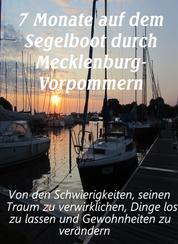 7 Monate auf dem Segelboot durch Mecklenburg-Vorpommern - Von den Schwierigkeiten, seinen Traum zu verwirklichen, Dinge los zu lassen und Gewohnheiten zu verändern