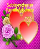 Sabine Sener: Familienbande
