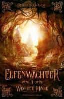 Carolin Emrich: Elfenwächter (Band 3): Weg der Magie ★★★★