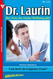 Dr. Laurin 131 – Arztroman - Und doch ein tragisches Ende?