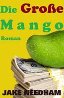 Jake Needham: Die Große Mango