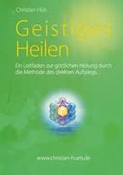 Christian Hüls: Geistiges Heilen