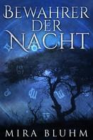 Mira Bluhm: Bewahrer der Nacht