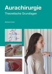 Einführung in die Aurachirurgie - Medizin im 21. Jahrhundert