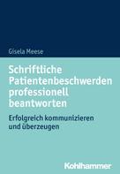 Gisela Meese: Schriftliche Patientenbeschwerden professionell beantworten