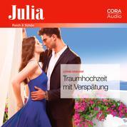 Traumhochzeit mit Verspätung (Julia 2370)