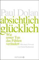 Paul Dolan: Absichtlich glücklich ★★★★