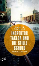 Inspektor Takeda und die stille Schuld - Kriminalroman