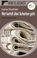 Irene Rodrian: Krimi-Klassiker - Band 3: Wer barfuß über Scherben geht ★★★★