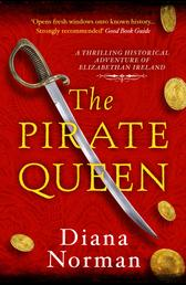 The Pirate Queen - A thrilling historical adventure of Elizabethan Ireland