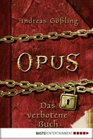 Andreas Gößling: OPUS - Das verbotene Buch ★★★★