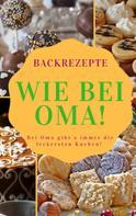 Ruediger Kuettner-Kuehn: Backrezepte wie bei OMA