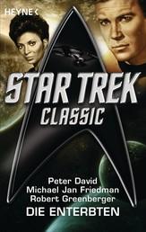 Star Trek - Classic: Die Enterbten - Roman