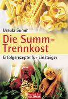 Ursula Summ: Die Summ-Trennkost - Erfolgsrezepte für Einsteiger ★★★★