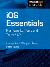 iOS Essentials - Frameworks, Tools und Twitter API