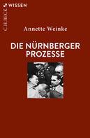 Annette Weinke: Die Nürnberger Prozesse
