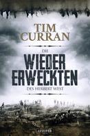 Tim Curran: DIE WIEDERERWECKTEN DES HERBERT WEST ★★★