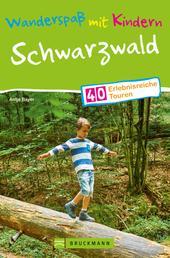 Bruckmann Wanderführer: Wanderspaß mit Kindern Schwarzwald. - 40 erlebnisreiche Wandertouren für die ganze Familie. NEU 2020.